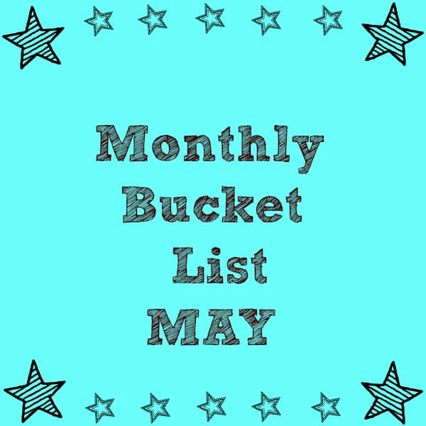 Monthly Bucket List - May