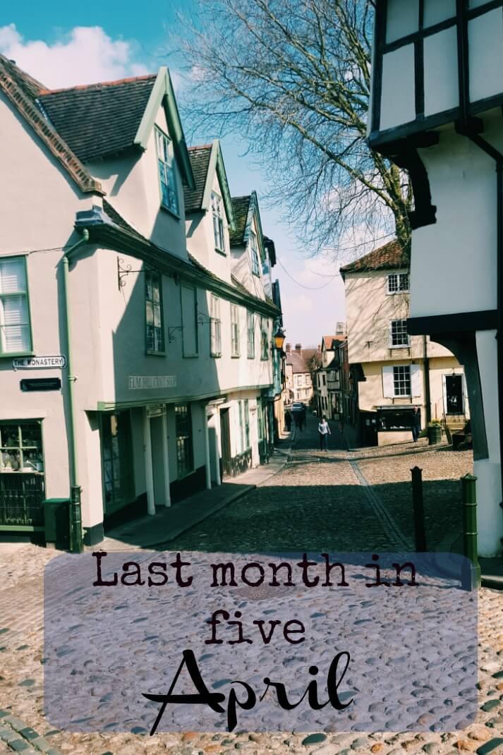 Last-Month-In-Five-April-Elm-Hill-Norwich