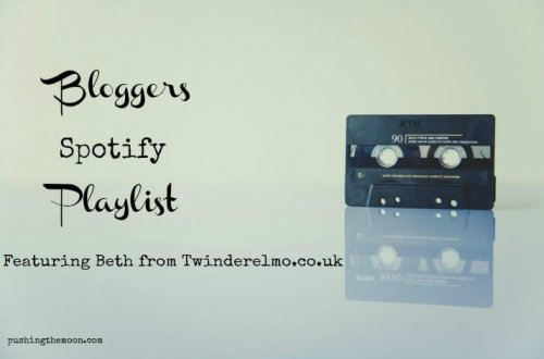 Bloggers Spotify Playlist Featuring Beth from Twinderelmo - pushingthemoon.com