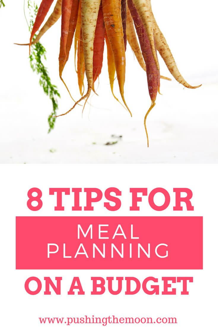 8 Tips For Meal Planning on a Budget - www.pushingthemoon.com - If you think that meal planning is something you should be doing, but aren't sure where to start then read on for my top tips…