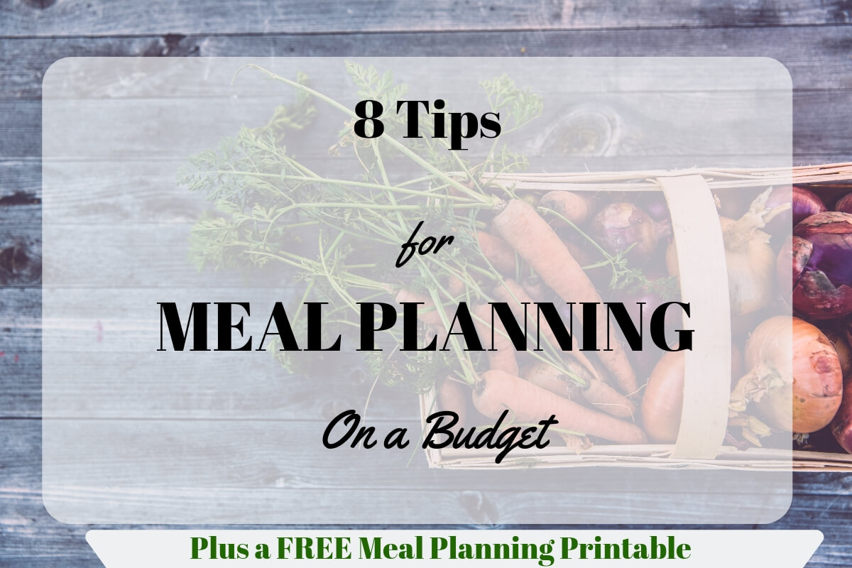 8 tips for meal planning on a budget. vegetable box with carrots behind the post title.