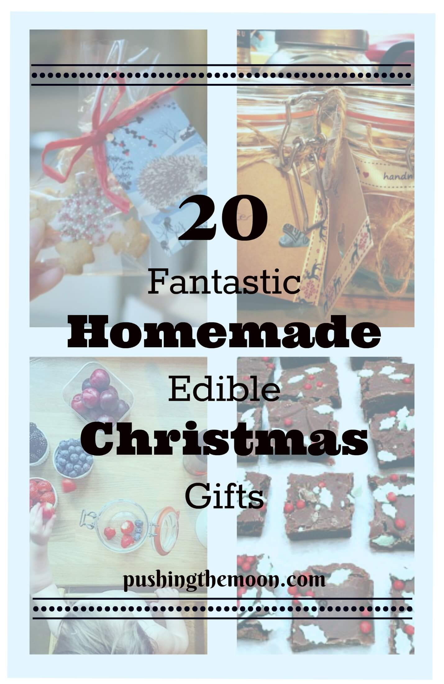 20 fantastic homemade edible christmas gifts pushing the for Homemade edible mother s day gifts