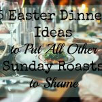 5 Easter Dinner Ideas to Put All Other Sunday Roasts to Shame featured image