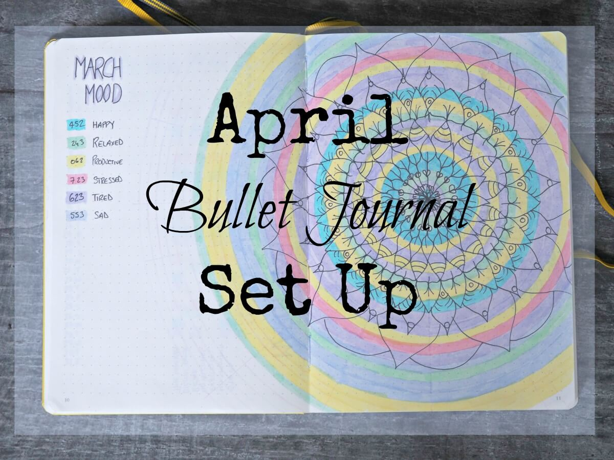 april bullet journal set up and march review