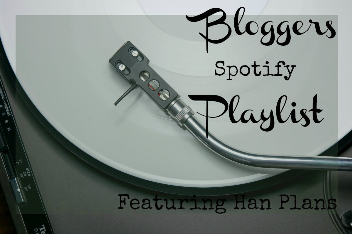 Bloggers Spotify Playlist Featuring Han Plans