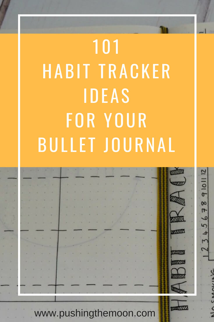 101 Habit Tracker Ideas for your Bullet Journal. A helpful list of ideas if you are looking for things to track in your bullet journal.