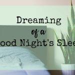 Dreaming of a good nights sleep