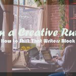 In a Creative Rut How to Shift That Writers Block Header