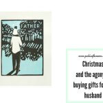 Christmas and the agony of buying gifts for my husband