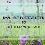 8 Small but Positive Steps to Get your Mojo Back - image of a meadow filled with purple lavender