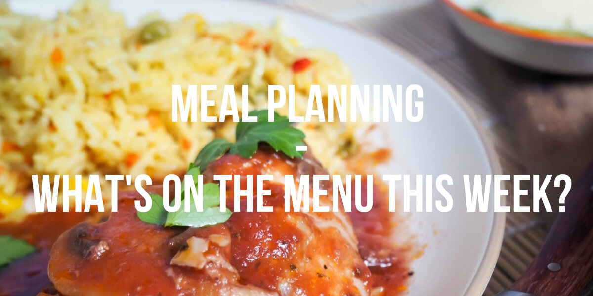 Meal Planning - What's on the Menu This Week_