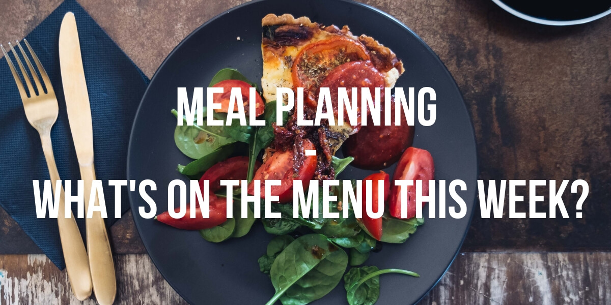 Meal Planning - What's on the Menu This Week - tomato tart